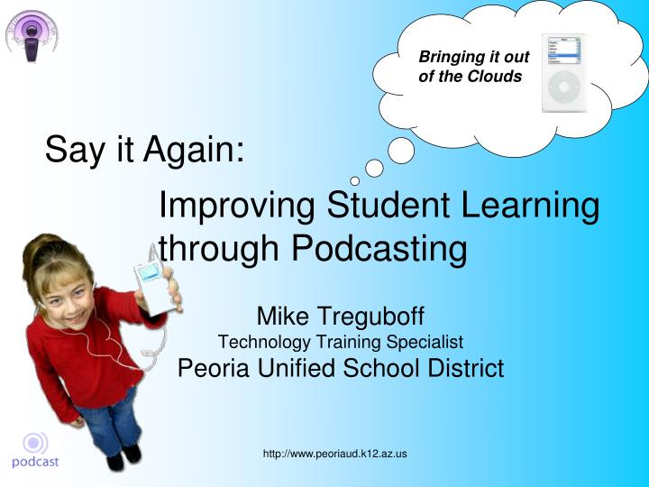 Improving student learning through podcasting