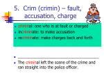 5 crim crimin fault accusation charge