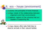 8 eco house environment
