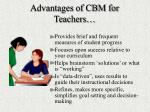 advantages of cbm for teachers