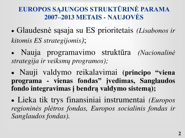 Europos s jungos strukt rin parama 2007 2013 metais naujov s