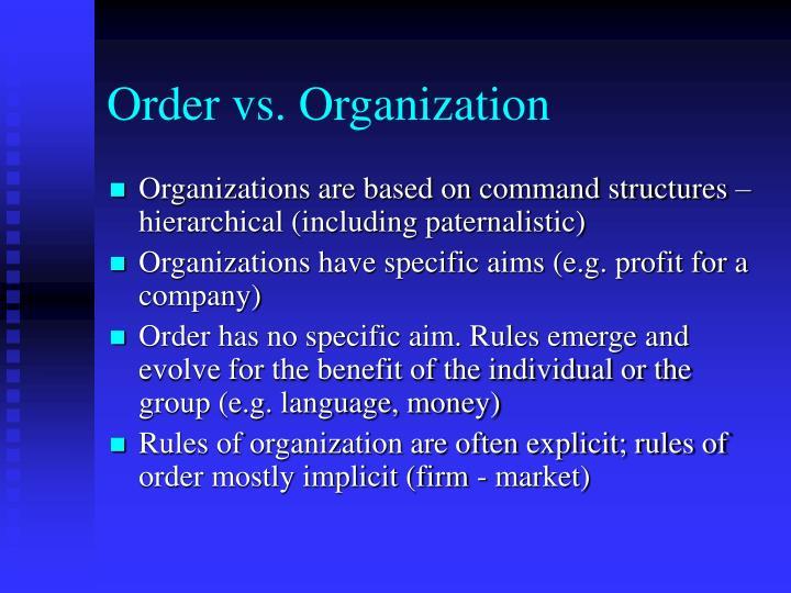 Order vs. Organization