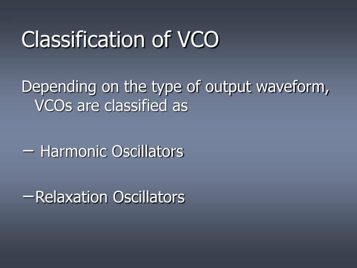 Classification of VCO