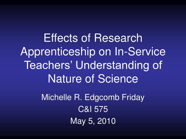 Effects of research apprenticeship on in service teachers understanding of nature of science