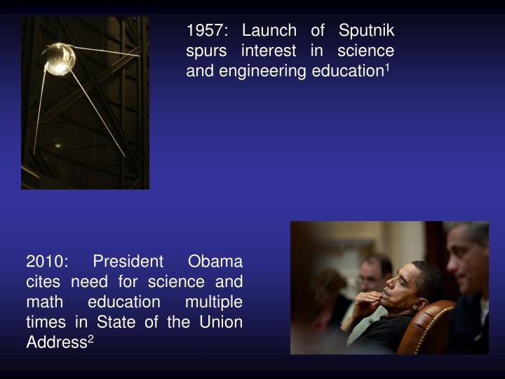 1957: Launch of Sputnik spurs interest in science and engineering education