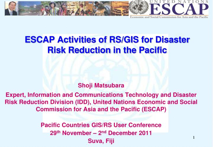 escap activities of rs gis for disaster risk reduction in the pacific n.