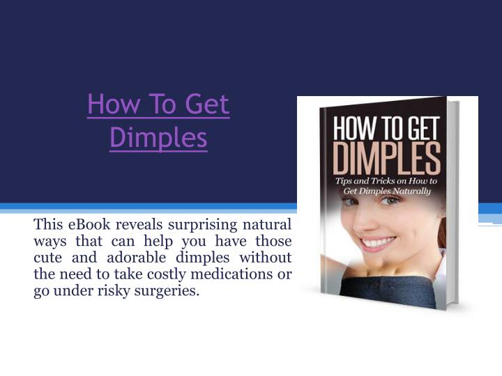 how to get dimples