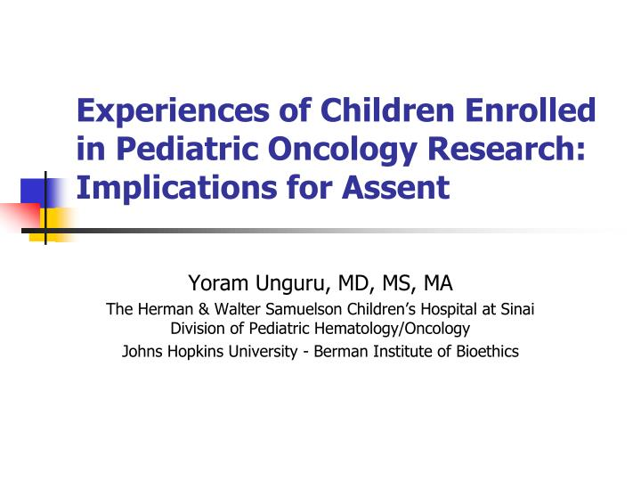 PPT - Experiences of Children Enrolled in Pediatric Oncology