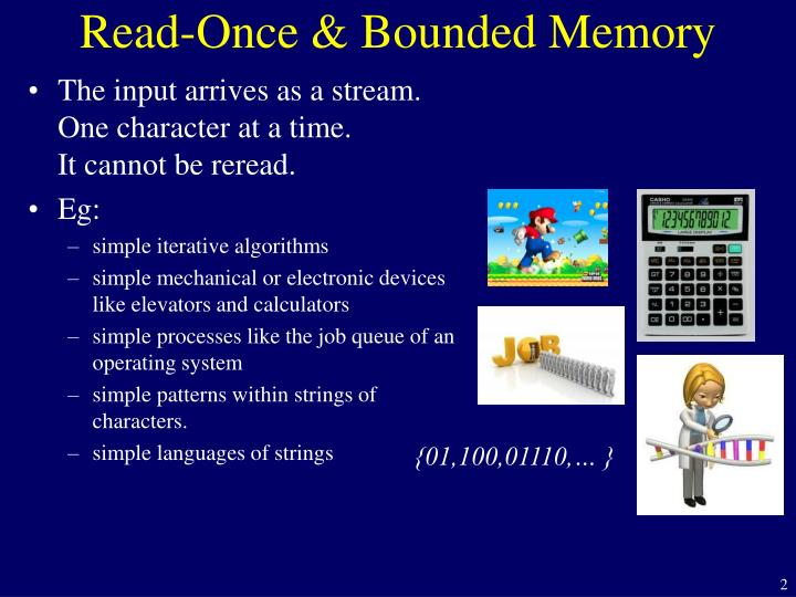 Read once bounded memory