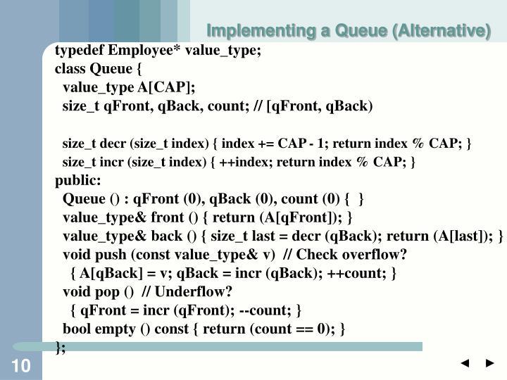 Implementing a Queue (Alternative)