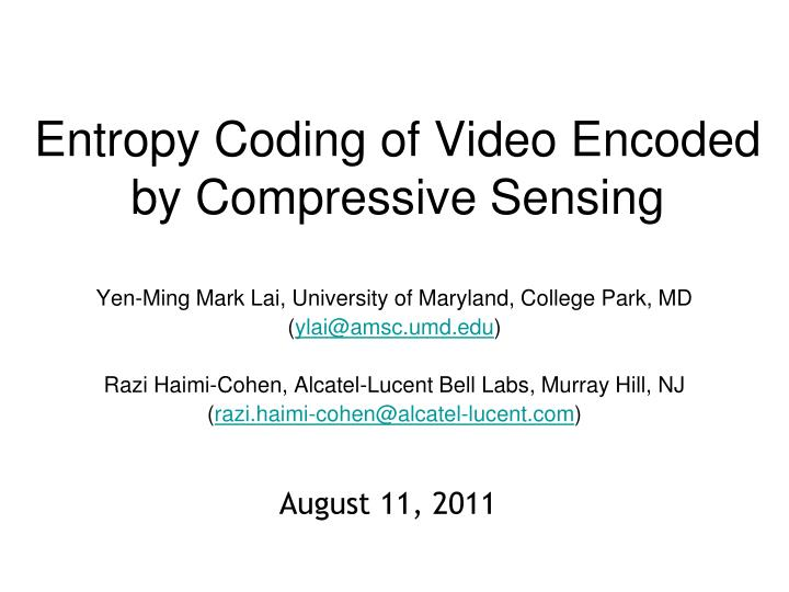 entropy coding of video encoded by compressive sensing n.