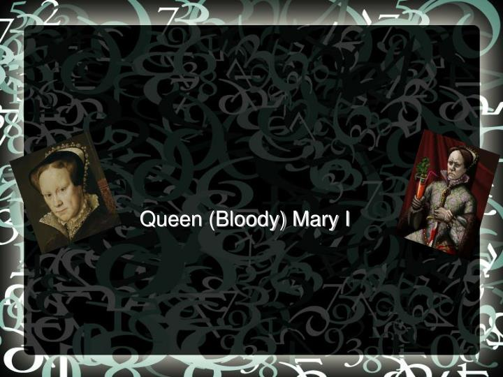 queen bloody mary i n.