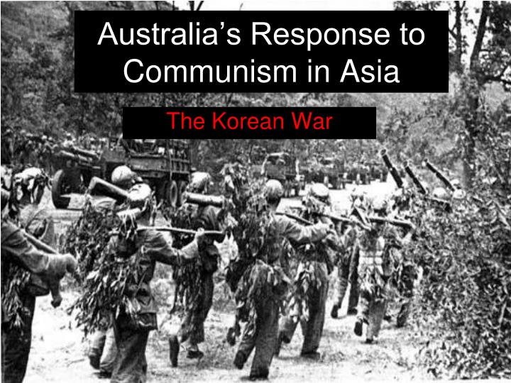 australia s response to communism after ww2