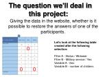 the question we ll deal in this project