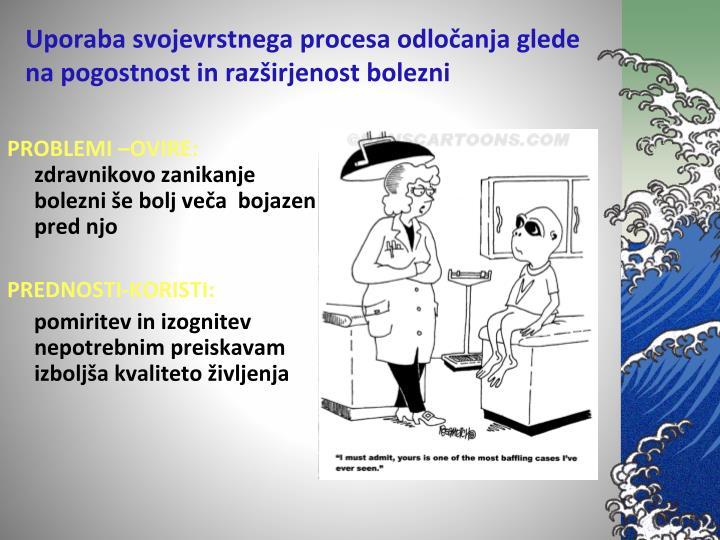 Uporaba svojevrstnega procesa odločanja glede na pogostnost in razširjenost bolezni