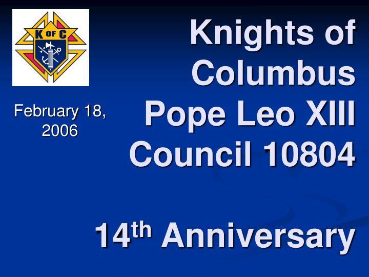 knights of columbus pope leo xiii council 10804 14 th anniversary n.