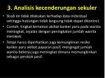 3 analisis kecenderungan sekuler2
