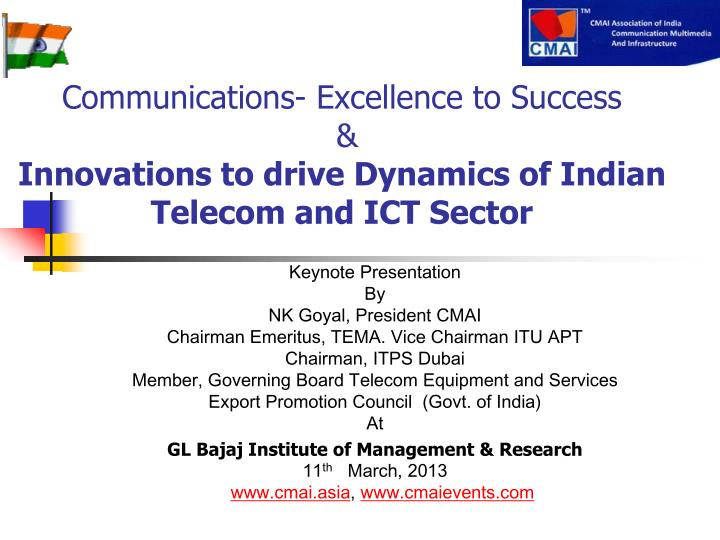 communications excellence to success innovations to drive dynamics of indian telecom and ict sector