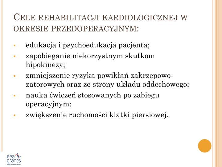 Cele rehabilitacji kardiologicznej w okresie przedoperacyjnym: