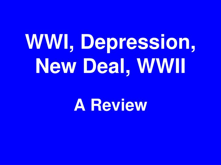wwi depression new deal wwii n.