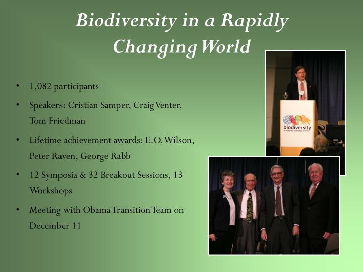 Biodiversity in a Rapidly