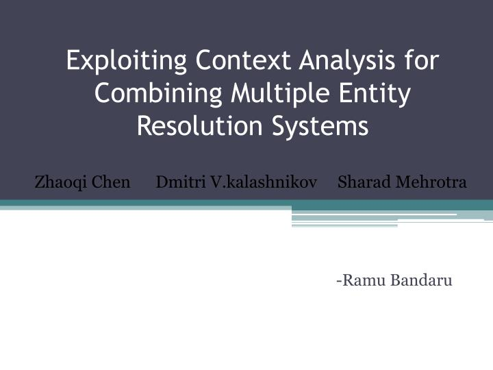 exploiting context analysis for combining multiple entity resolution systems n.
