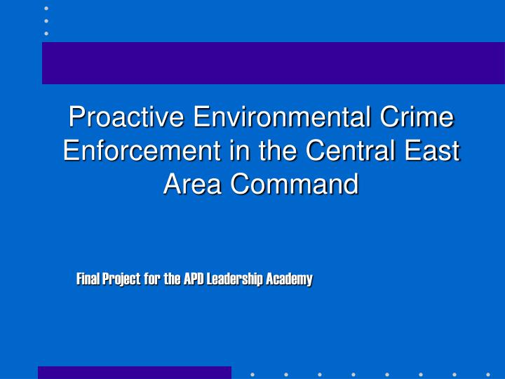 proactive environmental crime enforcement in the central east area command n.