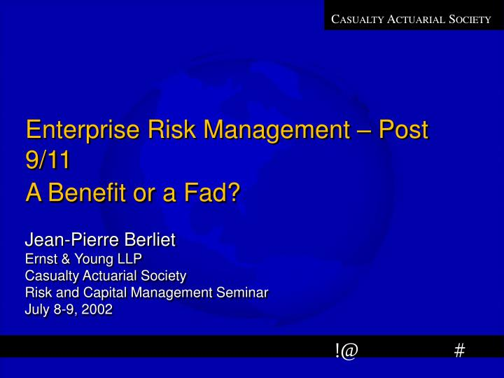 PPT - Enterprise Risk Management – Post 9/11 A Benefit or a
