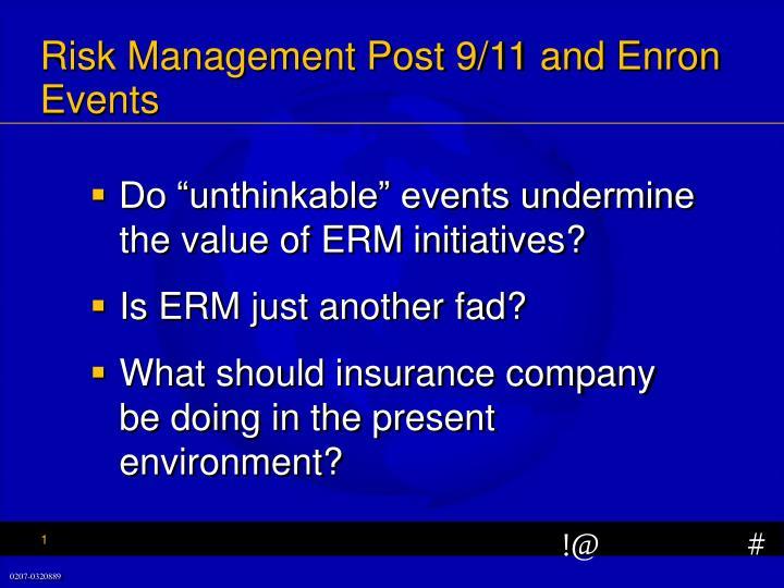 Risk management post 9 11 and enron events