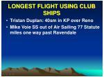longest flight using club ships