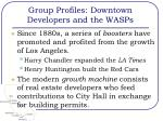 group profiles downtown developers and the wasps