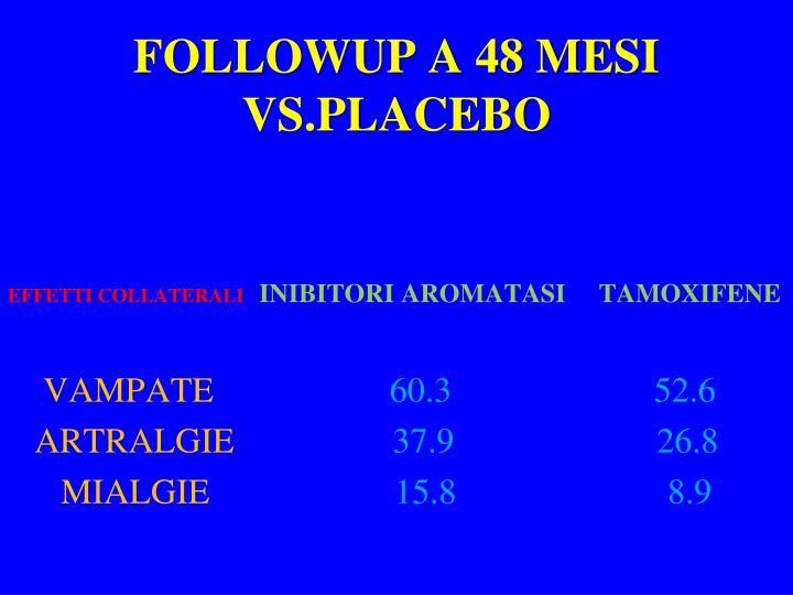 FOLLOWUP A 48 MESI