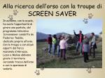 alla ricerca dell orso con la troupe di screen saver