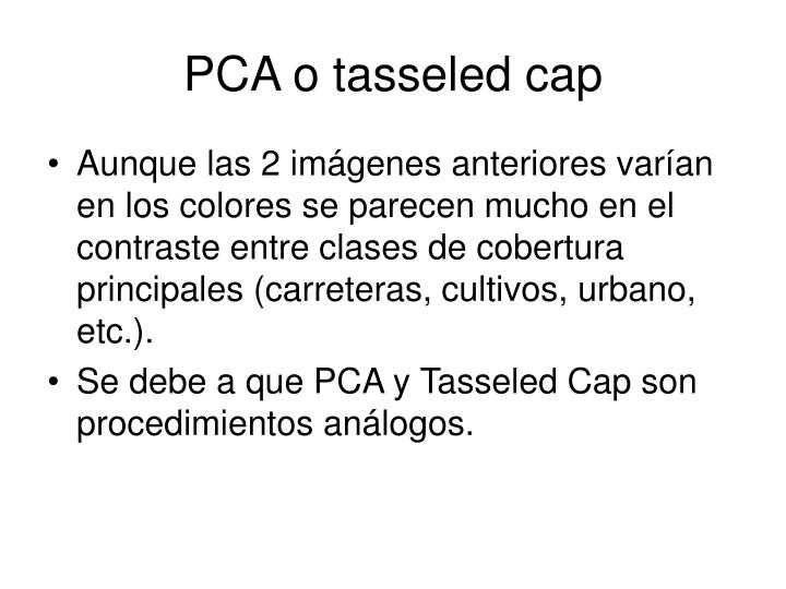 PCA o tasseled cap