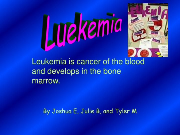 leukemia cancer of the blood essay Open document below is an essay on leukemia from anti essays, your source for research papers, essays, and term paper examples.