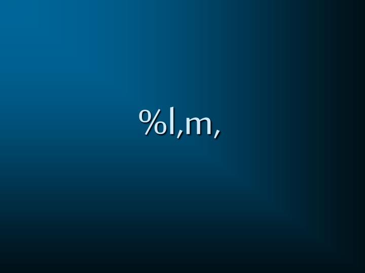 %l,m,