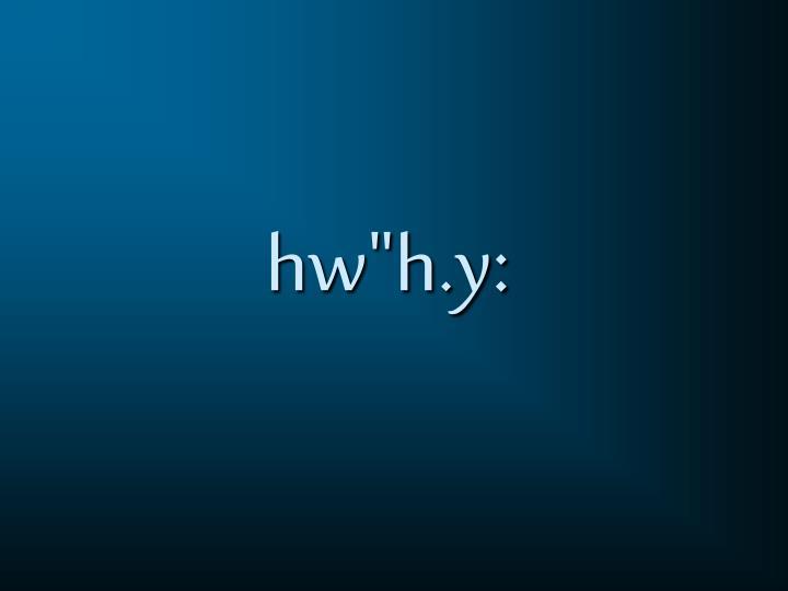 """hw""""h.y:"""