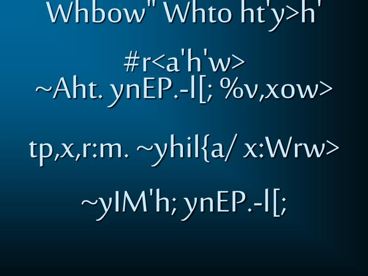 """Whbow"""" Whto ht'y>h' #r<a'h'w>"""