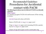 procedures for accidental contact with pacm