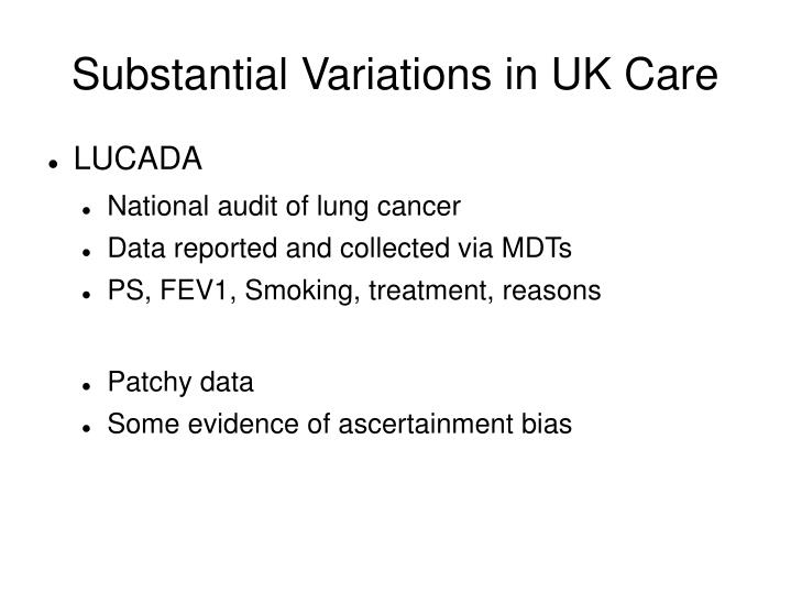 Substantial Variations in UK Care