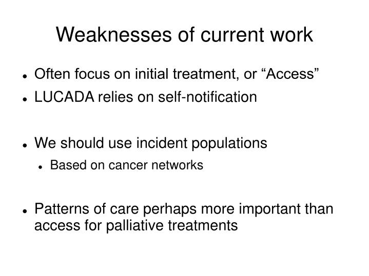 Weaknesses of current work