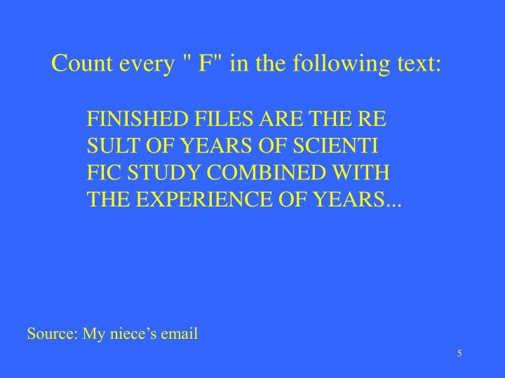 """Count every """" F"""" in the following text:"""