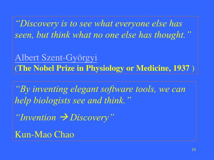 """""""Discovery is to see what everyone else has seen, but think what no one else has thought."""""""