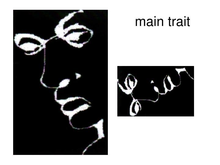 Main trait