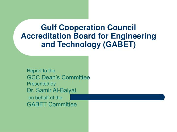 gulf cooperation council accreditation board for engineering and technology gabet n.