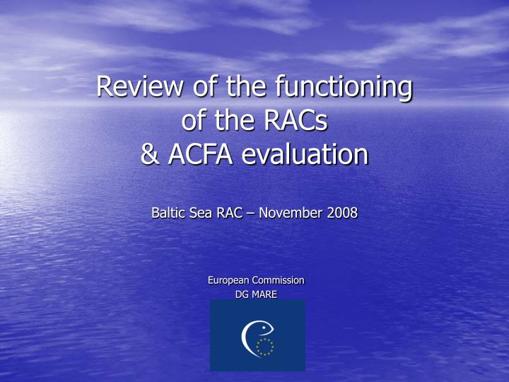 Review of the functioning of the racs acfa evaluation baltic sea rac november 2008