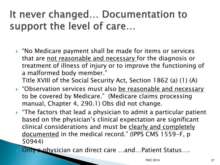 It never changed… Documentation to support the level of care…
