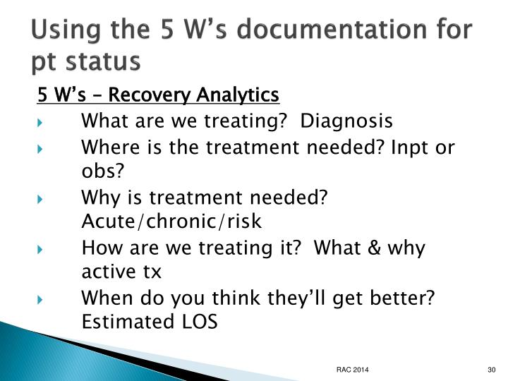 Using the 5 W's documentation for pt status