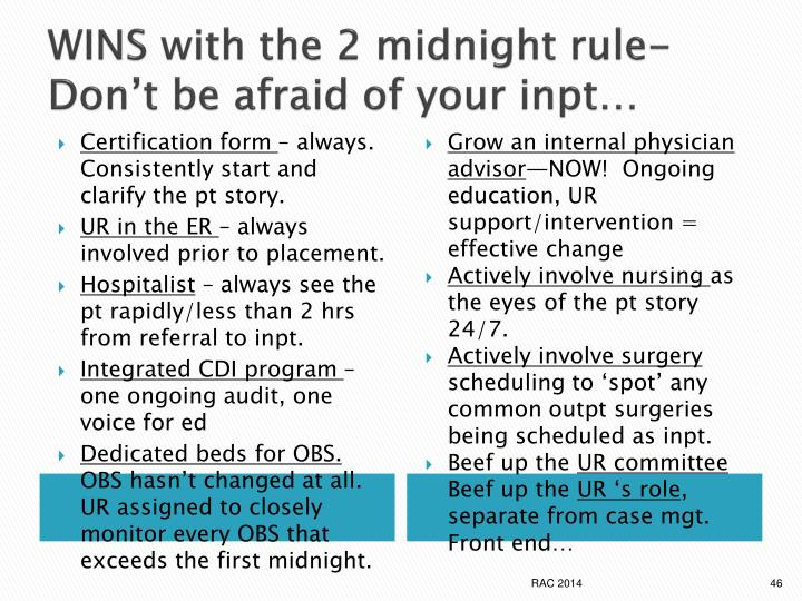 WINS with the 2 midnight rule- Don't be afraid of your