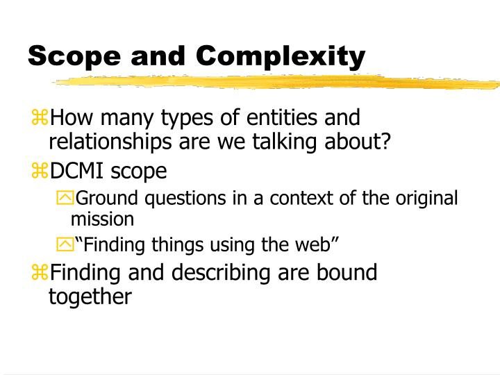 Scope and Complexity